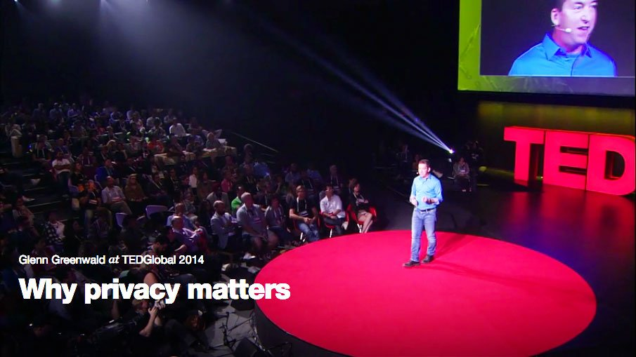 Glenn Greenwald – TED Talk: Why privacy matters